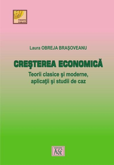 Economic Growth. Classical and Modern Theories, Applications and Case Studies