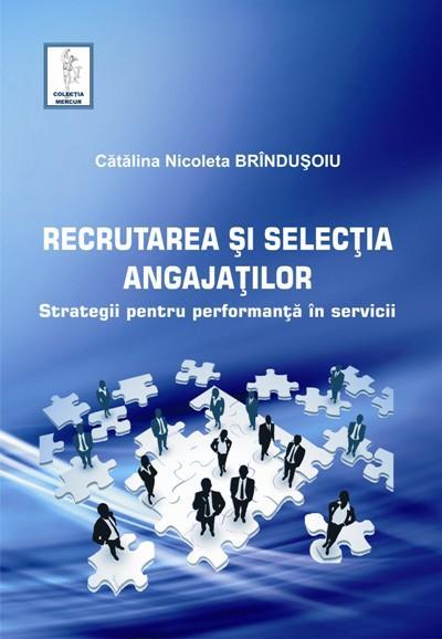 Recrutarea si selectia angajatilor. Strategii pentru performanta in servicii