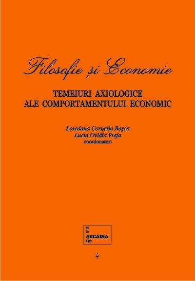 Filosofie si Economie. Vol. 4. Temeiuri axiologice ale comportamentului economic
