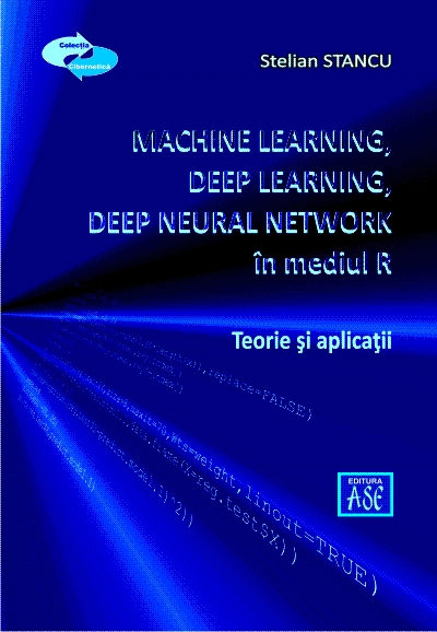 Machine Learning, Deep Learning, Deep Neural Network using R. Theory and applications