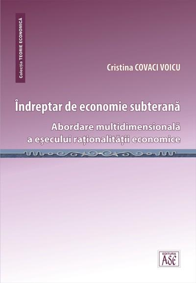 Guide of the underground economy. Multidimensional approach to the failure of economic rationality