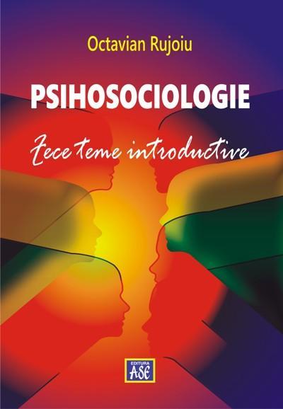 Psihosociologie. Zece teme introductive