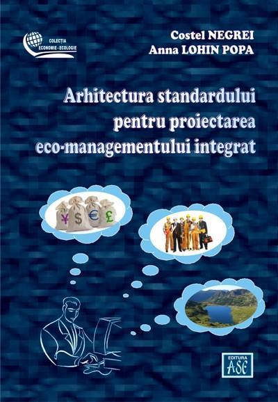 Arhitectura standardului pentru proiectarea eco-managementului integrat