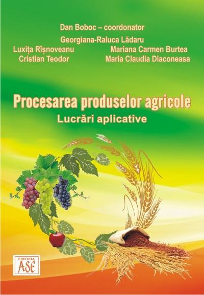 Procesarea produselor agricole. Lucrari aplicative