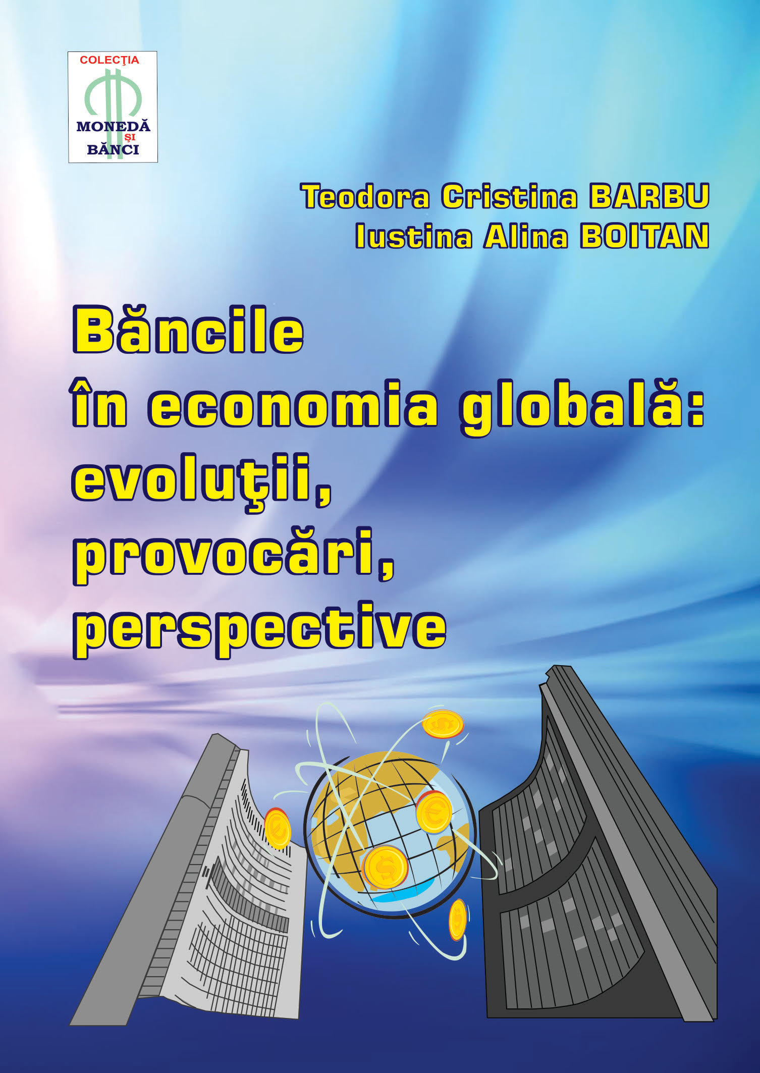 Banks in the Global Economy: evolutions, challenges, trends