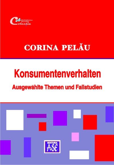 Konsumentenverhalten. Ausgewählte Themen und Fallstudien (Comportamentul consumatorilor. Subiecte selectate și studii de caz)