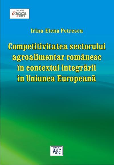 Competitivitatea sectorului agroalimentar românesc in contextul integrarii in Uniunea Europeana