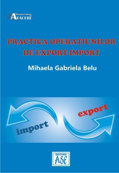 Practica operațiunilor de export-import